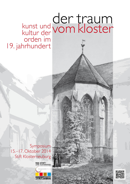 Der Traum vom Kloster. Kunst und Kultur der Orden im 19. Jahrhundert. Symposium, Stift Klosterneuburg, 15.-17. Oktober 2014